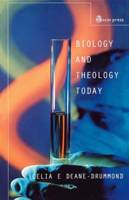 Biology and Theology Today: Exploring the Boundaries  -     By: Celia E. Deane-Drummond