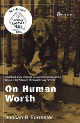 On Human Worth  -     By: Duncan B. Forrester