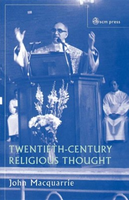 Twentieth-Century Religious Thought  -     By: John MacQuarrie