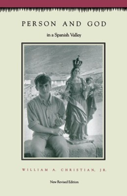 Person and God in a Spanish Valley  -     By: William A. Christian