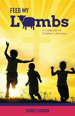 Feed My Lambs  -     By: Debbie Gordon