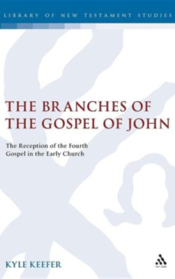 The Branches of the Gospel of John: The Reception of the Fourth Gospel in the Early Church  -     By: Kyle Keefer