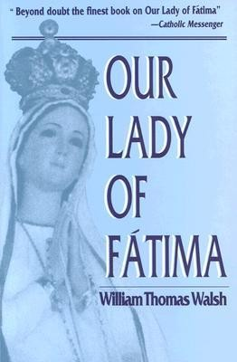 Our Lady of Fatima  -     By: William Thomas Walsh