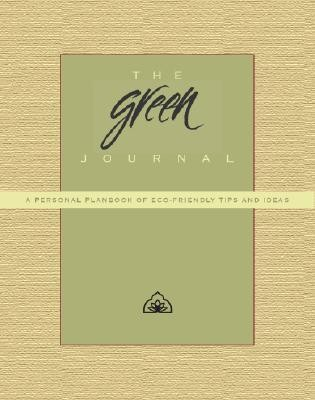 The Green Journal: A Personal Planbook of Eco-Friendly Tips and Ideas  -     By: Phipps Conservatory, Botanical Gardens