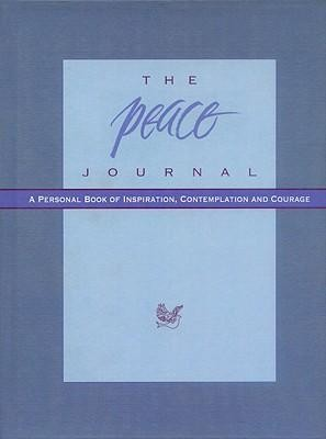 The Peace Journal: A Personal Book of Inspiration, Contemplation and Courage  -     Edited By: Catherine Dees, Abby Dees     By: Catherine Dees(ED.) & Abby Dees(ED.)