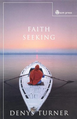 Faith Seeking  -     By: Dennis Turner