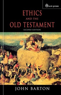 Ethics and the Old Testament  -     By: John Barton