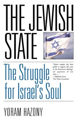 The Jewish State: The Struggle for Israel's Soul  -     By: Yoram Hazony