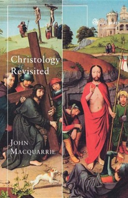 Christology Revisited  -     By: John MacQuarrie