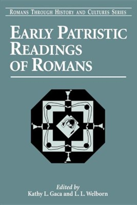 Early Patristic Readings of Romans  -     Edited By: Kathy L. Gaca, L.L. Welborn     By: Kathy L. Gaca(ED.) & L. L. Welborn(ED.)