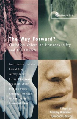 The Way Forward? Christian Voices on Homosexuality and the Church, Edition 2  -     By: Timothy Bradshaw