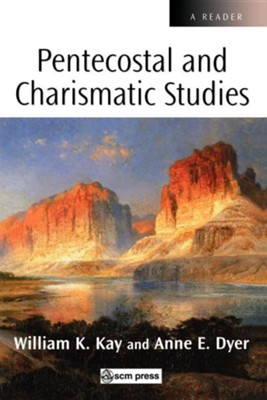 Scm Reader Pentecostal and Charismatic Studies  -     Edited By: William K. Kay, Anne E. Dyer     By: William K. Kay, Anne E. Dyer