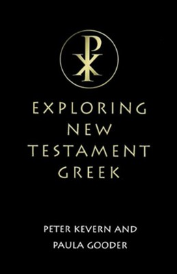 Exploring New Testament Greek: A Way in  -     By: Peter Kevern, Paula Gooder