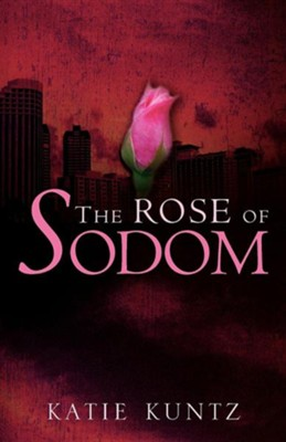 The Rose of Sodom  -     By: Katie Kuntz