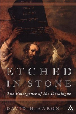 Etched in Stone: The Emergence of the Decalogue  -     By: David H. Aaron