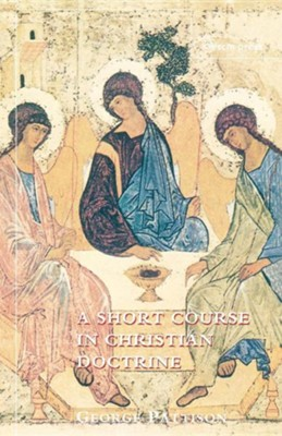 A Short Course in Christian Doctrine  -     By: George Pattison