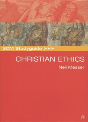 Christian Ethics Study Guide Edition  -     By: Neil Messer