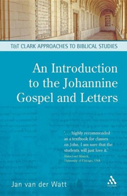 An Introduction to the Johannine Gospel and Letters  -     By: Jan Van Der Watt
