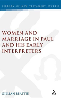 Women and Marriage in Paul and His Early Interpreters  -     By: Gillian Beattie