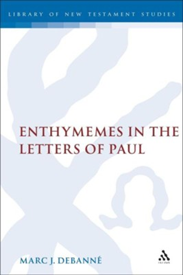 Enthymemes in the Letters of Paul  -     By: Marc Debanne