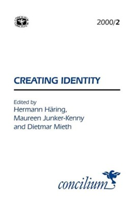 Concilium 2000/2 Creating Identity  -     Edited By: Hermann Haering, Maureen Junker-Kenny     By: Ken Michael Wright