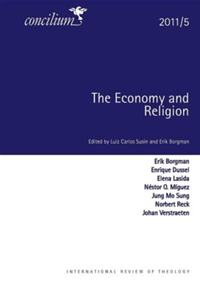 Concilium 2011/5: The Economy and Religion  -     By: Luiz Carols Susin, Erik Borgman