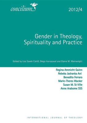 Concilium 2012/4 Gender and Theology  -     Edited By: Elaine Wainwright, Lisa Sowle Cahill, Diego Irrarazaval     By: Elaine Wainwright(ED.), Lisa Sowle Cahill(ED.) & Diego Irrarazaval(ED.)