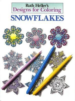 Designs for Coloring: Snowflakes  -     By: Ruth Heller     Illustrated By: Ruth Heller