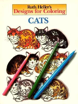 Designs for Coloring: Cats  -     By: Ruth Heller     Illustrated By: Ruth Heller