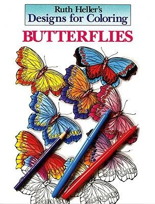 Designs For Coloring Butterflies Ruth Heller Illustrated By Ruth