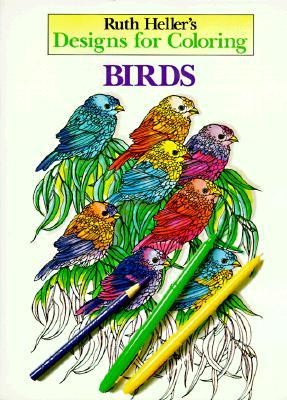 Designs for Coloring: Birds  -     By: Ruth Heller     Illustrated By: Ruth Heller