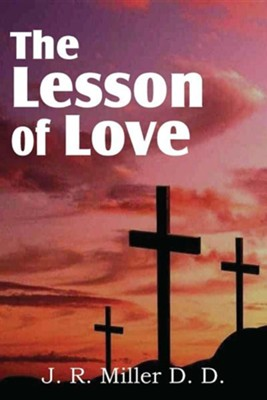 The Lesson of Love  -     By: J.R. Miller