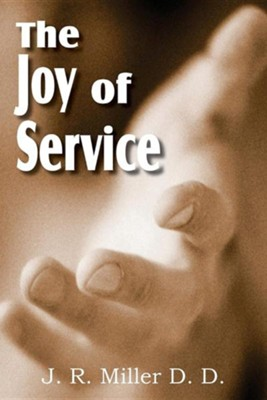 The Joy of Service  -     By: J.R. Miller