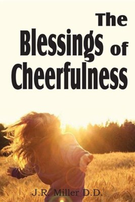 The Blessing of Cheerfulness  -     By: J.R. Miller