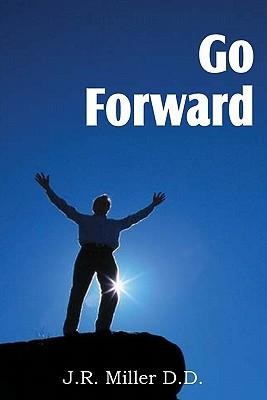 Go Forward  -     By: J.R. Miller