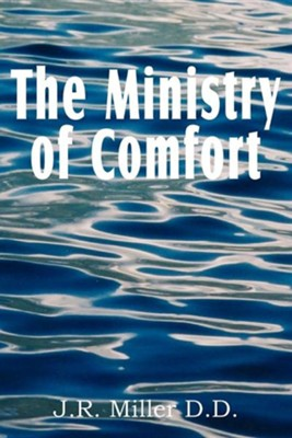 The Ministry of Comfort  -     By: J.R. Miller