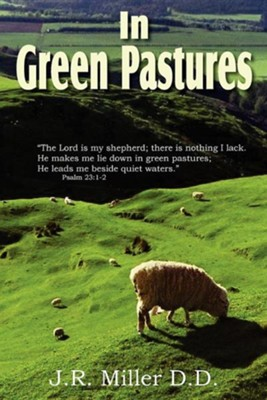 In Green Pastures  -     By: J.R. Miller