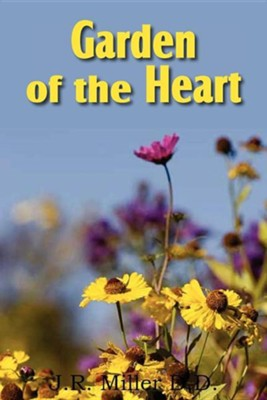 Garden of the Heart  -     By: J.R. Miller