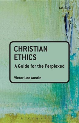 Christian Ethics: A Guide for the Perplexed  -     By: Rolfe King