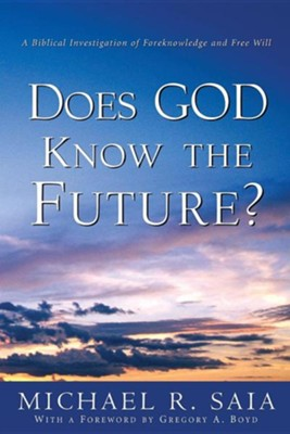 Does God Know the Future?  -     By: Michael R. Saia