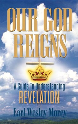 Our God Reigns  -     By: Earl Wesley Morey