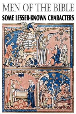 Men of the Bible, Some Lesser Known Characters  -     By: George Milligan, J.G. Greenhough, W.J. Townsend