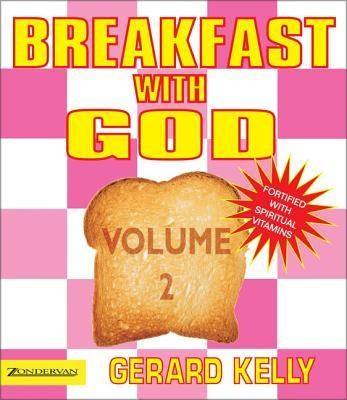 Breakfast with God, Volume 2  -     By: Gerard Kelly
