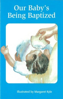 Our Baby's Being Baptized  -     By: Marilyn Perry     Illustrated By: Margaret Kyle