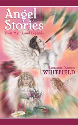 Angel Stories  -     By: Ernestine Dodson Whitfield