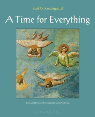 A Time for Everything  -     By: Karl Ove Knausgaard, James Anderson