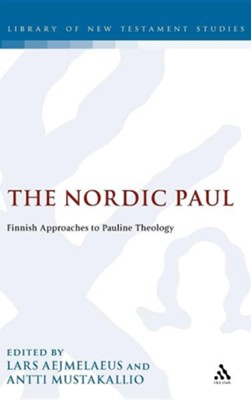 The Nordic Paul: Finnish Approaches to Pauline Theology  -     Edited By: Lars Aejmelaeus, Antti Mustakallio     By: Lars Aejmelaeus(ED.) & Antti Mustakallio(ED.)