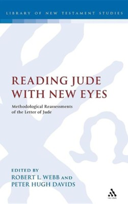 Reading Jude with New Eyes: Methodological Reassessments of the Letter of Jude  -     Edited By: Robert L. Webb, Peter H. Davids     By: Robert L. Webb(ED.) & Peter H. Davids(ED.)