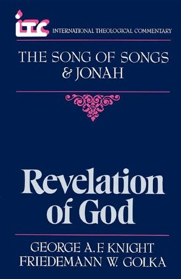 The Song of Songs & Jonah: Revelation of God (International Theological Commentary)  -     By: George A.F. Knight, Friedemann Golka