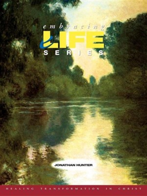Embracing Life Series  -     By: Jonathan Hunter